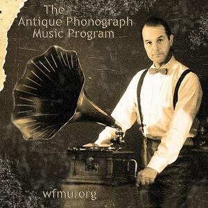 The Ragged Antique Phonograph Program with MAC and Mike the Barber