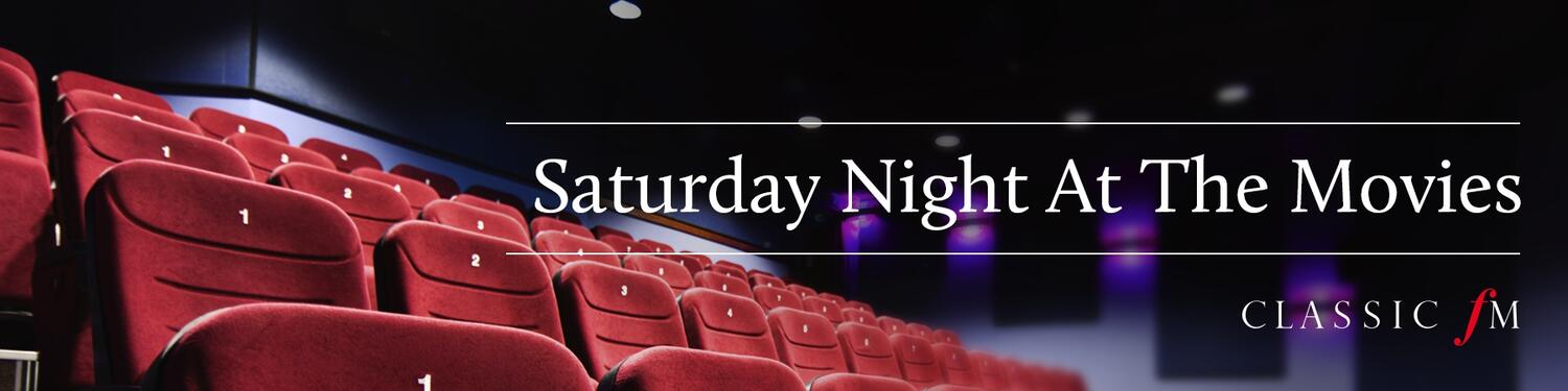 Classic FM - Saturday Night at The Movies
