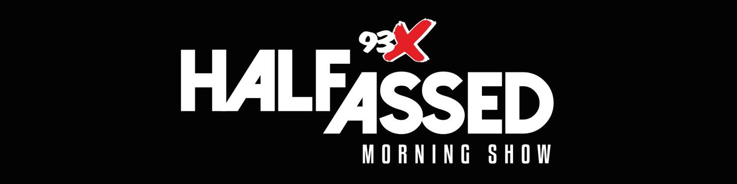 93X Half-Assed Morning Show HIGHLIGHTS