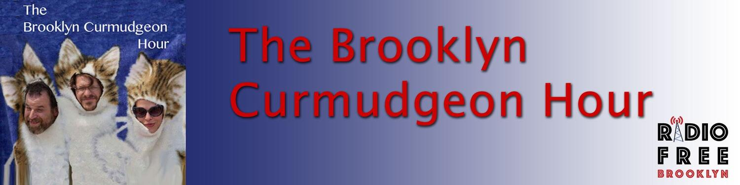 The Brooklyn Curmudgeon Hour