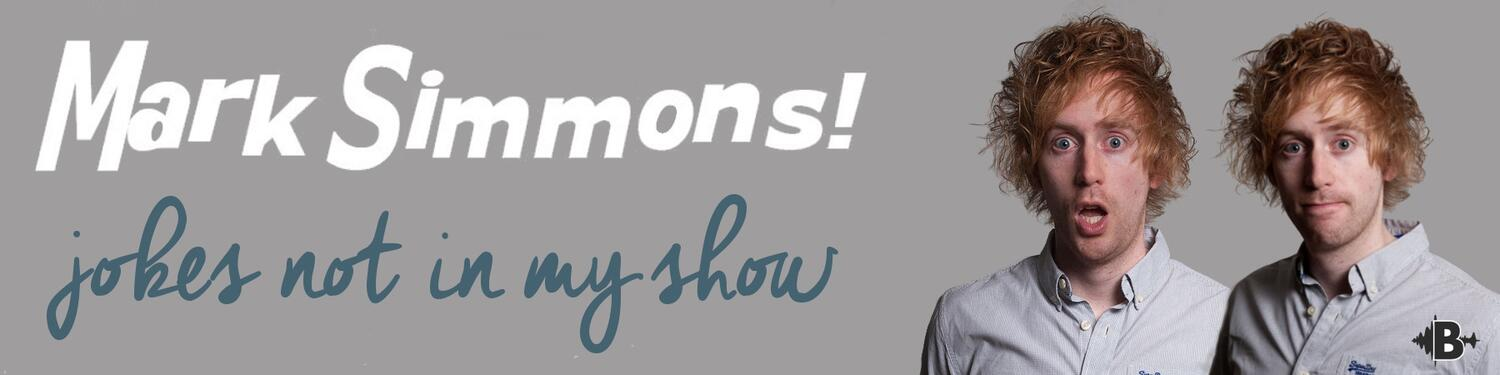 Mark Simmons: Jokes Not In My Show