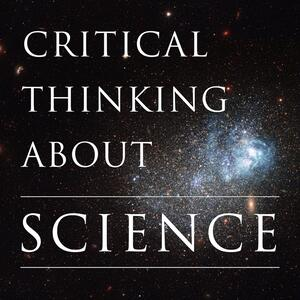 Critical Thinking About Science