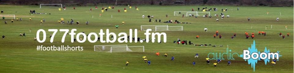 077football.fm presents 'Football Shorts'