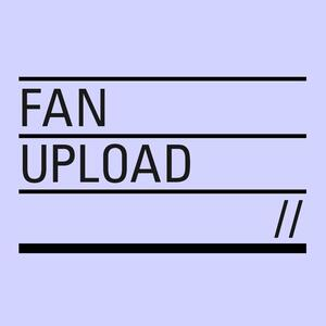Fan Upload