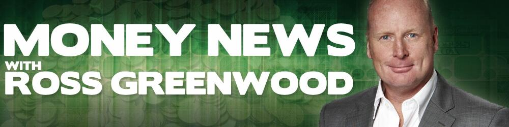 Money News with Ross Greenwood