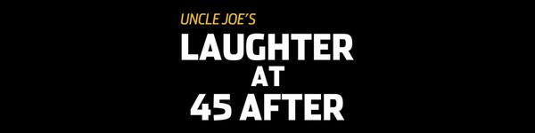 Laughter at 45 After