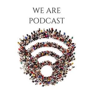 We Are Podcast