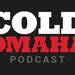 Cold Omaha Podcasts