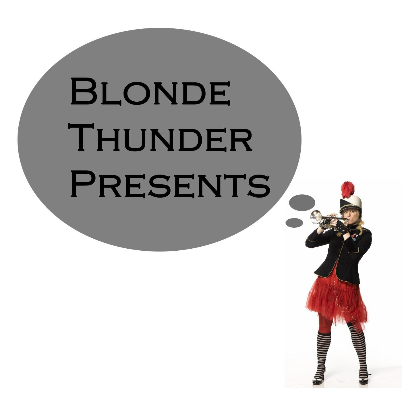 Blonde Thunder Presents thumbnail