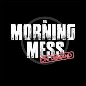 The Morning Mess On-Demand