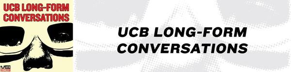 UCB Long-Form Conversations
