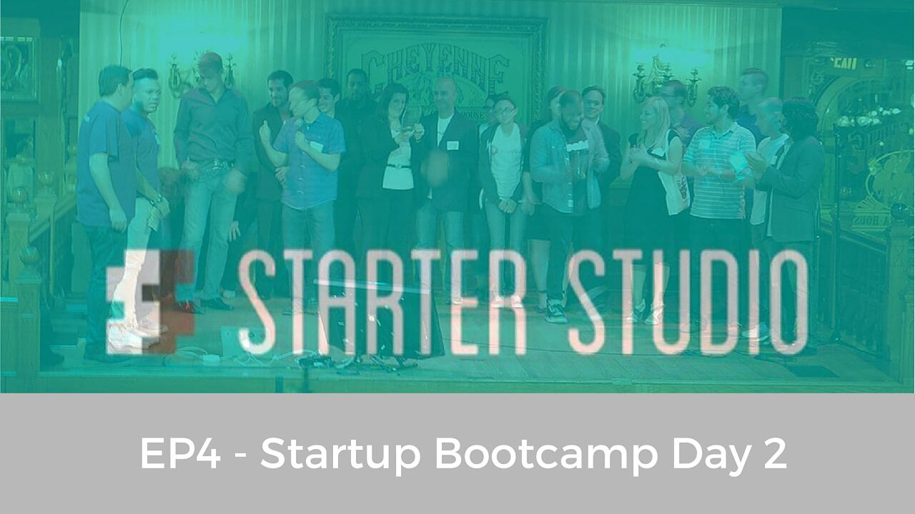 EP4 - Startup Bootcamp Day 2