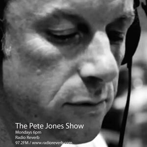 The Pete Jones Show on RadioReverb