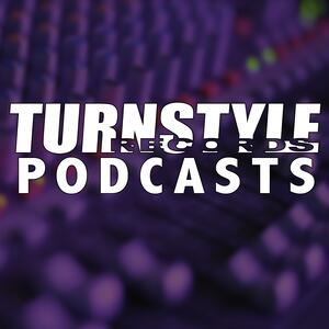 Turnstyle Records Podcasts