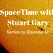 SpaceTime with Stuart Gary Ep 28 AB HQ