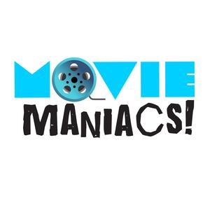 Movie Maniacs! with Mike Ragz & Chuck Curry