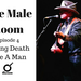The Male Room Ep 4 - Facing Death Like A Man AB HQ