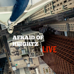 Afraid of Heightz Live
