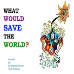 What Would Save the World?