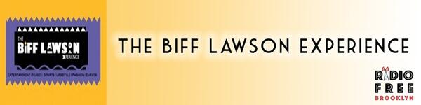 The Biff Lawson Experience