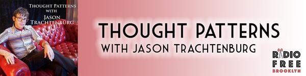 Thought Patterns with Jason Trachtenburg