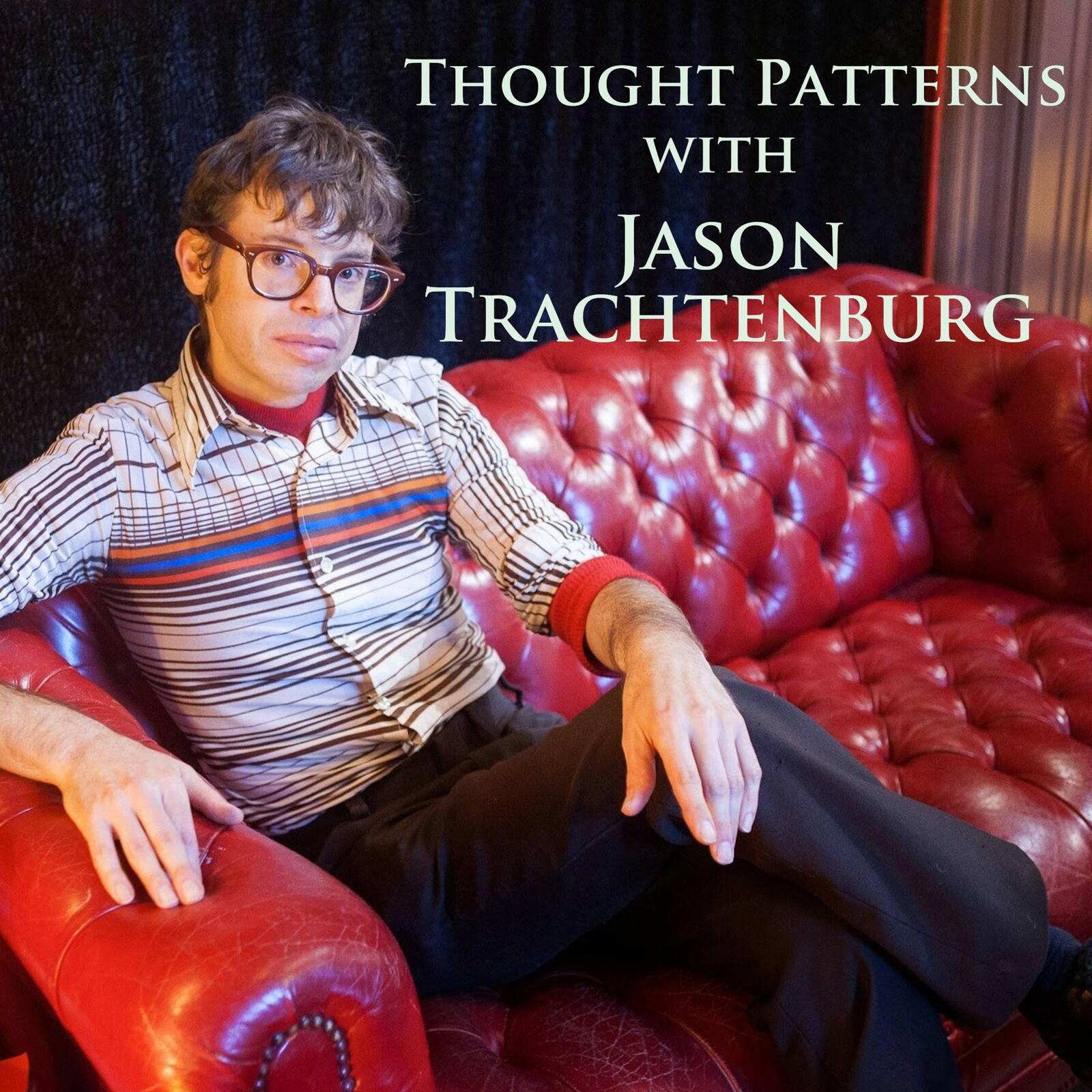 Thought Patterns with Jason Trachtenburg thumbnail