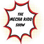 The Mecha Kidd Show