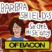 BS HISTORY OF BACON