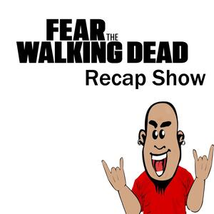 Fear the Walking Dead Recap Show