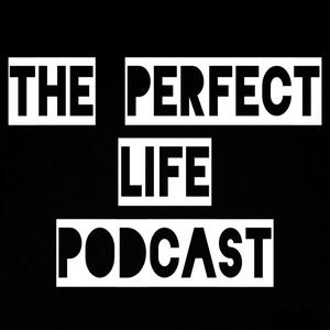 The Perfect Life Podcast