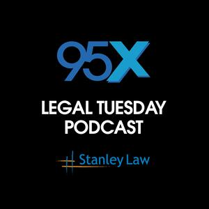 95X Legal Tuesday Podcast