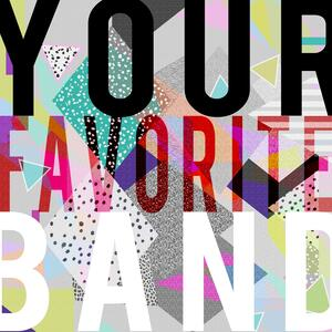 Your Favorite Band