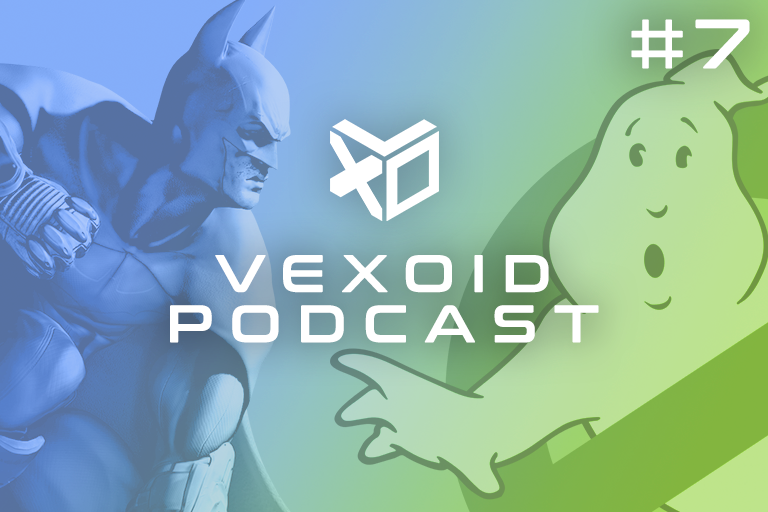 Vexoid Podcast #7: Ghostbusters, CS:GO & All Things Batman
