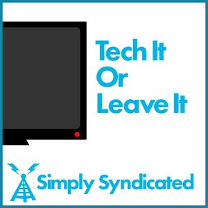 Tech It Or Leave It