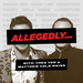 Allegedly with Theo Von & Matthew Cole Weiss