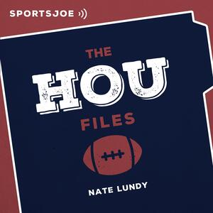 The HOU Files: The Ultimate Texans Podcast