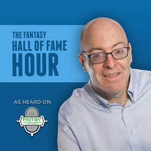 The Fantasy Hall of Fame Hour