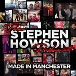The Stephen Howson Podcast | Made In Manchester