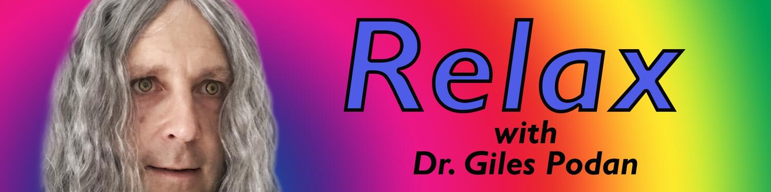 Relax With Dr. Giles Podan