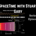 SpaceTime with Stuart Gary Series 19 Episode 70 AB