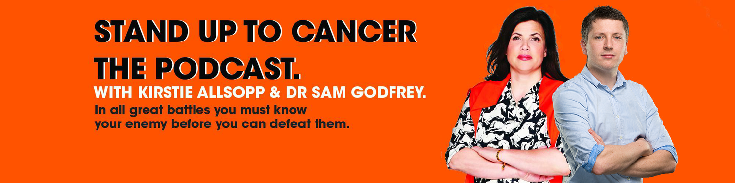 Stand Up To Cancer: The Podcast