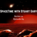 SpaceTime with Stuart Gary Series 19 Episode 89 AB HQ update