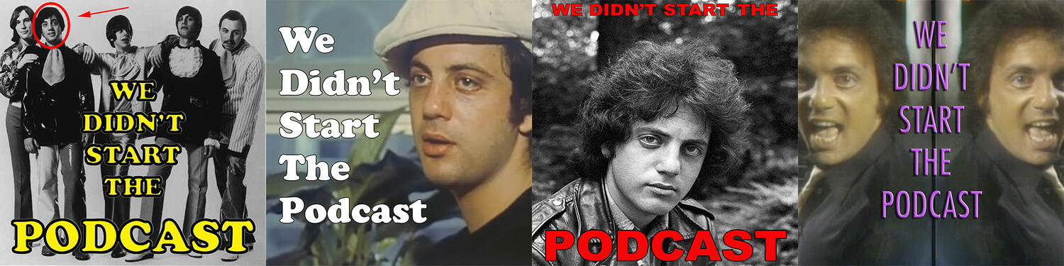 We Didn't Start the Podcast — A Show About Billy Joel