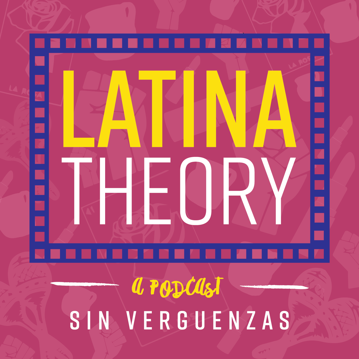 25: Latina Theory Episode 25