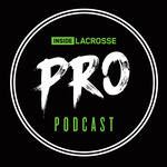 Inside Lacrosse Pro Podcasts