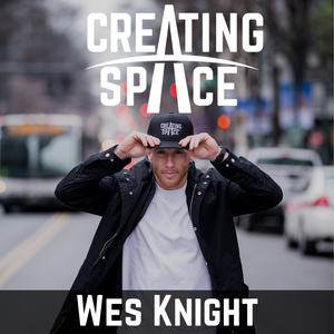 Creating Space with Wes Knight