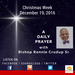A Daily Prayer with Bishop Crudup -Christmas Week - Monday 12192016