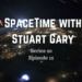 SpaceTime with Stuart Gary S20E12 AB HQ
