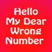 Hello My Dear Wrong Number