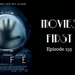 Movies First Ep 153 Life AB HQ